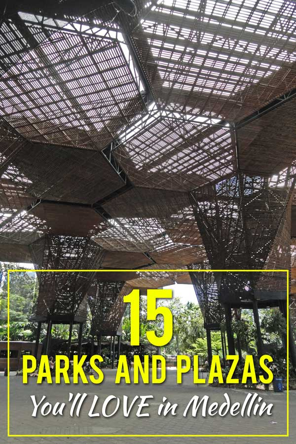 15 Parks and Plazas You'll Love in Medellin Colombia