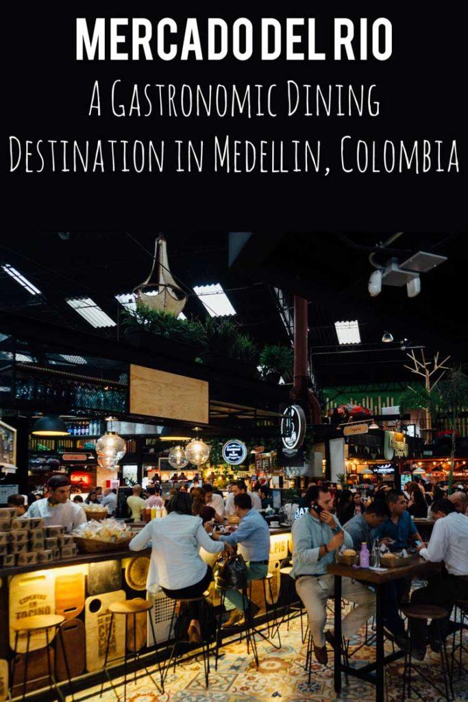 Mercado del Rio - A Gastronomic Dining Destination in Medellin, Colombia