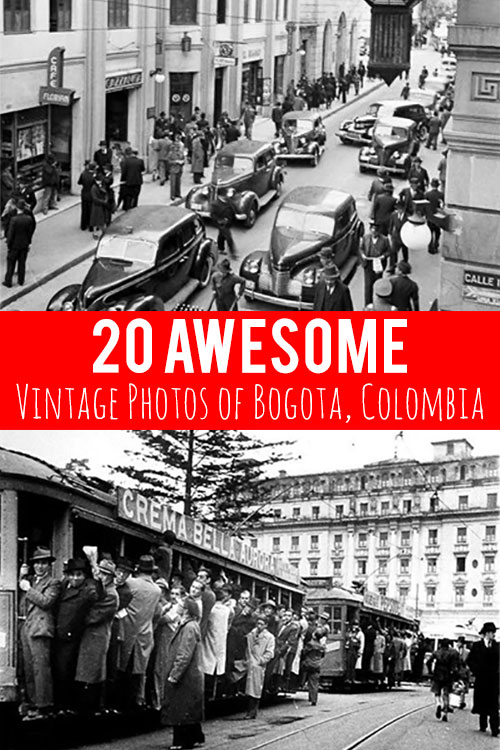 20 awesome vintage photos that will change your understanding of Bogota Colombia...
